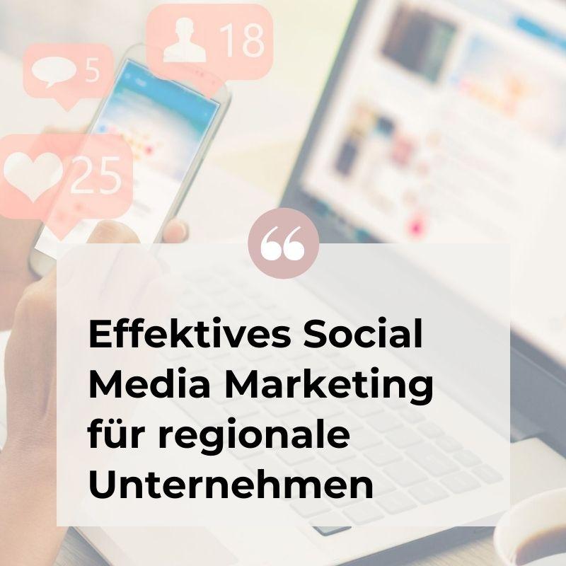 Read more about the article Effektives Social Media-Marketing für regionale Unternehmen